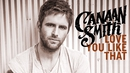 Love You Like That (Audio)/Canaan Smith