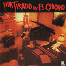 Viva Tirado/El Chicano