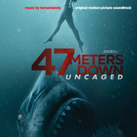 47 Meters Down: Uncaged (Original Motion Picture Soundtrack
