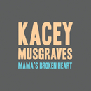 Mama's Broken Heart/Kacey Musgraves