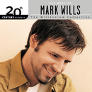 20th Century Masters/The Millennium Collection/The Best Of Mark Wills/Mark Wills