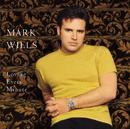 Loving Every Minute/Mark Wills