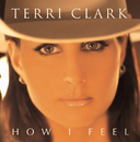 How I Feel/Terri Clark