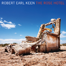 The Rose Hotel (Exclusive To Echospin)/Robert Earl Keen