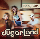 Baby Girl/Sugarland