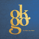 Do What You Want/OK Go