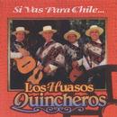 Si Vas Para Chile (Remastered 1995)/Los Huasos Quincheros