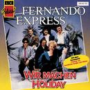 Wir machen Holiday/Fernando Express