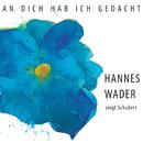An dich hab ich gedacht – Hannes Wader singt Schubert/Hannes Wader