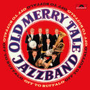 Off To Buffalo/Old Merry Tale Jazzband
