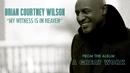 My Witness Is In Heaven (Audio)/Brian Courtney Wilson