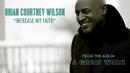 Increase My Faith (Audio)/Brian Courtney Wilson