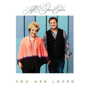 You Are Loved/Jeff & Sheri Easter