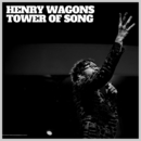 Tower Of Song/Henry Wagons