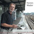 …und es wechseln die Zeiten/Hannes Wader