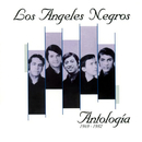 Antología 1969-1982 (Remastered 2003)/Los Angeles Negros