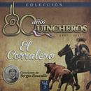 80  Años Quincheros - El Corralero (Remastered)/Los Huasos Quincheros