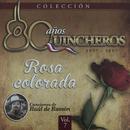 80 Años Quincheros - Rosa Colorada (Remastered)/Los Huasos Quincheros