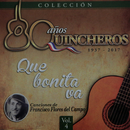 80 Años Quincheros - Qué Bonita Va (Remastered)/Los Huasos Quincheros