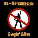 Stayin' Alive (feat. Ricardo Da Force)/N-Trance