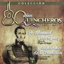 80 Años Quincheros - A Manuel Rodríguez Y Canciones De La Tradición (Remastered)/Los Huasos Quincheros