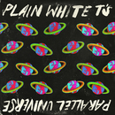 Parallel Universe (Deluxe Edition)/Plain White T's
