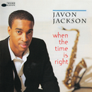 When The Time Is Right/Javon Jackson