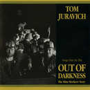 Out Of Darkness: The Mine Workers' Story (Songs From The Film)/Tom Juravich