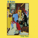 I'll Be There: Songs For Jobs With Justice (feat. Trapezoid)/Si Kahn