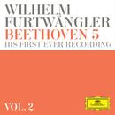 Wilhelm Furtwängler: Beethoven 5 – his first ever recording (Vol. 2)/Wilhelm Furtwängler