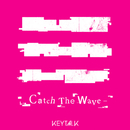 Catch The Wave/KEYTALK