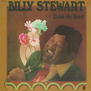 Cross My Heart/Billy Stewart