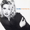 If I Can't Have You/Kim Wilde
