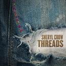 Threads/Sheryl Crow
