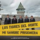 Mi Sangre Prisionera (Live At Folsom Prison)/Los Tigres Del Norte