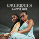 Love Me/Blessed