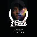 Colder/El Mukuka