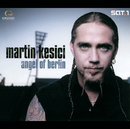 Angel Of Berlin/Martin Kesici