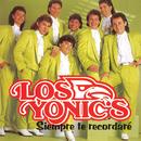 Siempre Te Recordaré/Los Yonic's