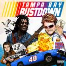Tampa Bay Bustdown (feat. Chief Keef, Y2K)/Yung Gravy
