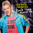 Don't Think About Me/Daniele Negroni