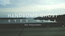 Handsome Ghost - Eyes Wide (Lyric Video) (feat. Whole Doubts)/Handsome Ghost