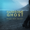 Brand New Colony/Handsome Ghost