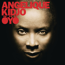 OYO (Deluxe Edition)/Angelique Kidjo