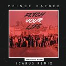 Fetch Your Life (Icarus Remix) (feat. Msaki)/Prince Kaybee