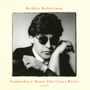 Somewhere Down The Crazy River (Remix)/Robbie Robertson