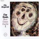 Clap Hands, Here Comes Charlie!/Ella Fitzgerald