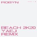 Beach2k20 (Yaeji Remix)/Robyn