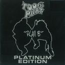 Plan B (Platinum Edition)/Too Phat