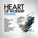 Heart Of Worship - Tremble/Maranatha! Music